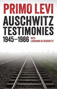 Auschwitz Testimonies: 1945-1986 - Levi, Primo; De Benedetti, Leonardo