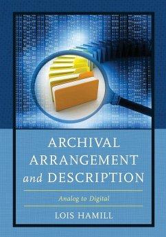 Archival Arrangement and Description - Hamill, Lois