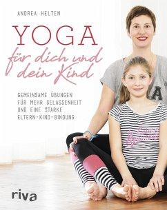 Yoga für dich und dein Kind - Helten, Andrea