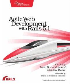 Agile Web Development with Rails 5.1 - Ruby, Sam; Copeland, David B.; Thomas, Dave