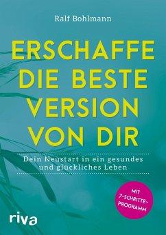 Erschaffe die beste Version von dir - Bohlmann, Ralf