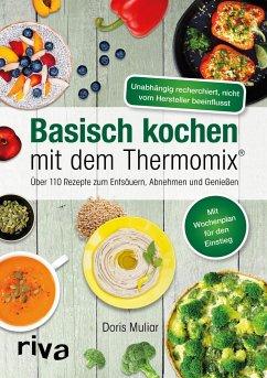 Basisch kochen mit dem Thermomix® - Muliar, Doris