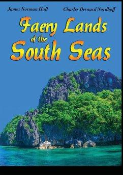 Faery Lands of the South Seas - Hall, James Norman; Nordhoff, Charles Bernard