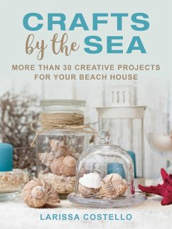 Crafts by the Sea: More Than 30 Creative Projec...