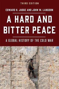 A Hard and Bitter Peace - Judge, Edward H.; Langdon, John W.