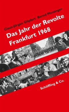Das Jahr der Revolte - Göpfert, Claus-Jürgen; Messinger, Bernd