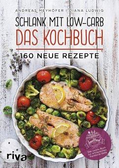 Schlank mit Low-Carb - Das Kochbuch - Meyhöfer, Andreas;Ludwig, Diana