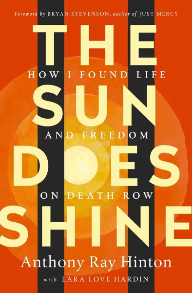 The Sun Does Shine How I Found Life And Freedom On Death Row