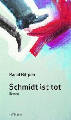 Schmidt ist tot - Biltgen, Raoul