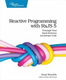 Reactive Programming with Rxjs 5: Untangle Your Asynchronous JavaScript Code