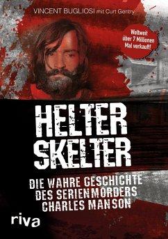 Helter Skelter - Bugliosi, Vincent; Gentry, Curt