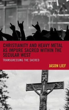 Christianity and Heavy Metal as Impure Sacred within the Secular West - Lief, Jason
