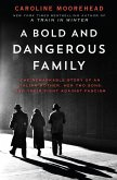 A Bold and Dangerous Family (eBook, ePUB)