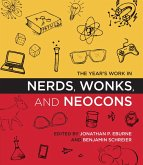 The Year's Work in Nerds, Wonks, and Neocons (eBook, ePUB)