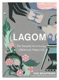 Lagom: The Swedish Art of Living a Balanced, Happy Life (eBook, ePUB)