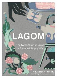 Lagom: The Swedish Art of Living a Balanced, Happy Life (eBook, ePUB) - Brantmark, Niki