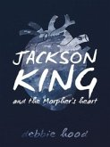 Jackson King and the Morpher's Heart (eBook, ePUB)