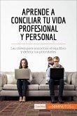 Aprende a conciliar tu vida profesional y personal (eBook, ePUB)