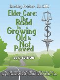Elder Care The Road To Growing Old is Not Paved (eBook, ePUB)