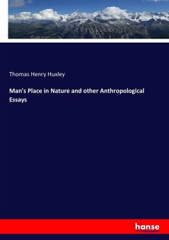 Man's Place in Nature and other Anthropological Essays - Huxley, Thomas Henry