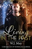Living in the Past (The Chronicles of Kerrigan: Gabriel, #1) (eBook, ePUB)