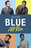 Blue: All Rise: Our Story (eBook, ePUB)