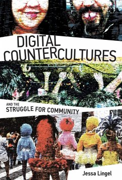 Digital Countercultures and the Struggle for Community (eBook, ePUB) - Lingel, Jessa