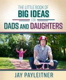Little Book of Big Ideas for Dads and Daughters (eBook, ePUB)
