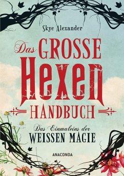 Das große Hexen-Handbuch - Alexander, Skye