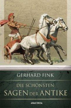 Die schönsten Sagen der Antike - Fink, Gerhard