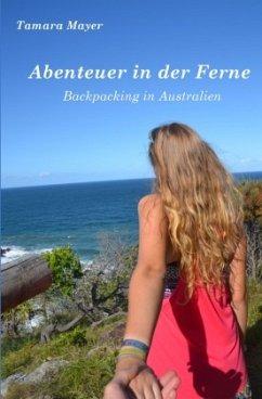 Abenteuer in der Ferne - Mayer, Tamara