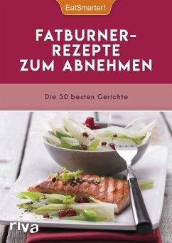 Fatburner-Rezepte zum Abnehmen (eBook, ePUB) - EatSmarter!