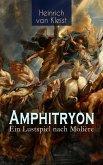 Amphitryon – Ein Lustspiel nach Molière (eBook, ePUB)