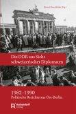 Die DDR aus Sicht schweizerischer Diplomaten 1982-1990