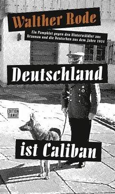 Deutschland ist Caliban - Rode, Walther