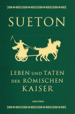 Leben und Taten der römischen Kaiser (Cabra-Lederausgabe) - Sueton