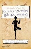 Ommh Arsch vorbei geht auch ein Weg (eBook, PDF)