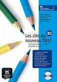 Les clés du nouveau DELF B2. Nouvelle édition. Livre de l'élève + MP3