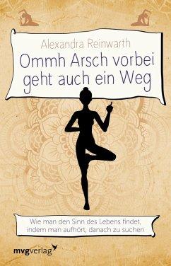 Ommh Arsch vorbei geht auch ein Weg (eBook, ePUB) - Reinwarth, Alexandra