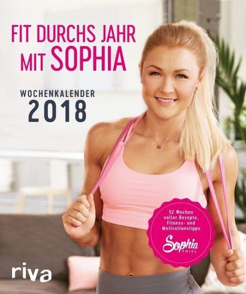 Fit durchs Jahr mit Sophia 2018 - Thiel, Sophia