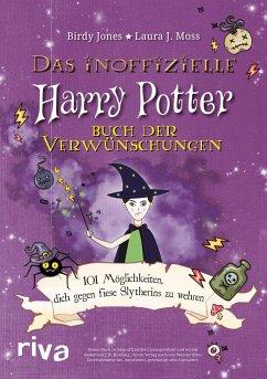 Das inoffizielle Harry-Potter-Buch der Verwünschungen - Jones, Birdy;Moss, Laura J.
