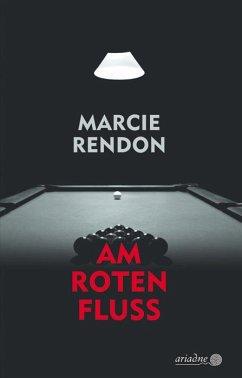Am roten Fluss - Rendon, Marcie