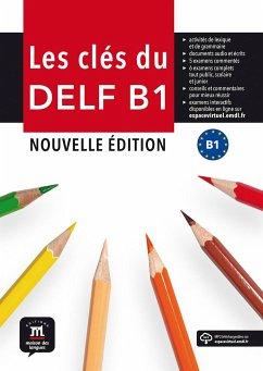 Les clés du nouveau DELF B1. Nouvelle édition. Livre de l'élève + MP3