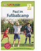 SUPERLESER! Paul im Fußballcamp / Superleser 2. Lesestufe Bd.16