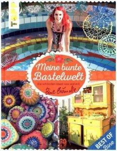 Meine bunte Bastelwelt. Best of Bine - Brändle, Bine