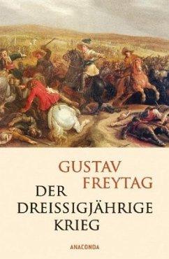 Der Dreißigjährige Krieg - Freytag, Gustav