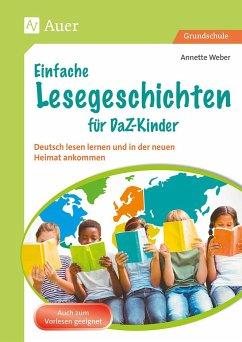 Einfache Lesegeschichten für DaZ-Kinder - Weber, Annette