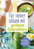Für immer schlank mit grünen Smoothies (eBook, PDF)