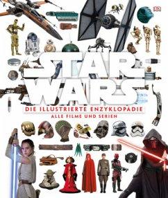 Star Wars, Die illustrierte Enzyklopädie - Barr, Tricia; Bray, Adam; Horton, Cole