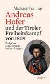 Andreas Hofer und der Tiroler Freiheitskampf von 1809